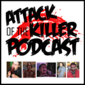 Attack Of The Killer Podcast Show