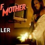 Wolf Mother First Trailer Released