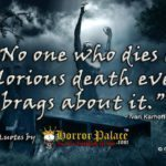 """No one who dies a glorious death…"" (Dark Quote)"