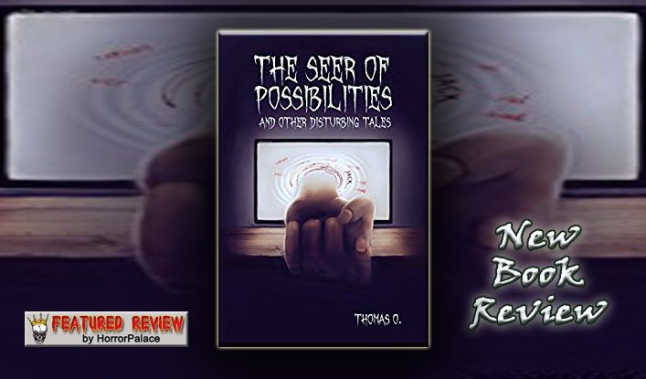 The Seer of Possibilities and Other Disturbing Tales (Book Review)